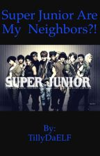 Super Junior Are My Neighbors?! by TillyDaELF