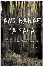 ANG BABAE SA SAPA by technicalError