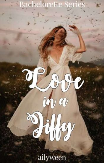 Love In A Jiffy (Bachelorette Series 2)