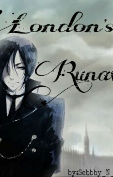 London's Runaway (Sebastian x reader)