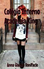 Colégio interno. Academia King  by AnnaglauciaBonifacio