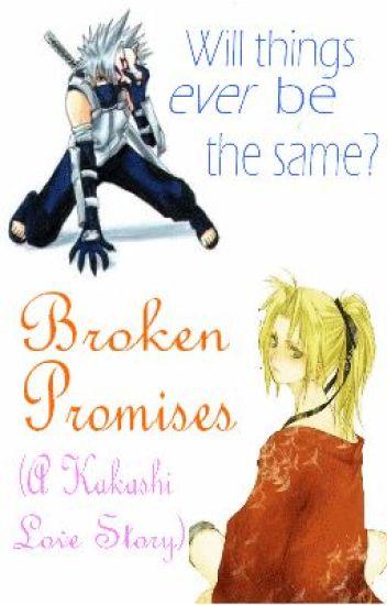Broken Promises (A Kakashi Love Story)