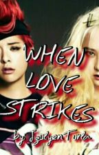 When Love Strikes by AriaKimxx