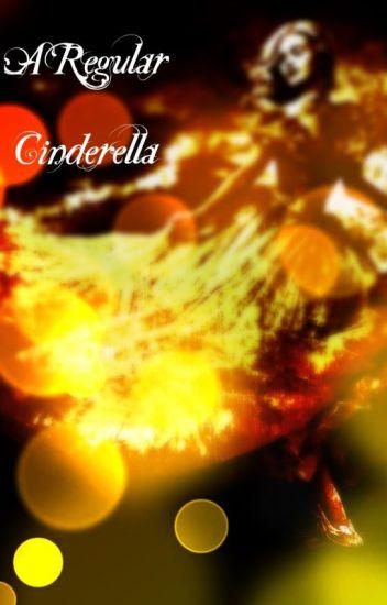 A Regular Cinderella