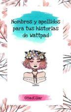 Nombres y apellidos para tus novelas de Wattpad by Alittlewithrose