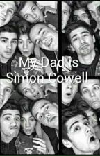 My Dad is Simon Cowell  (One Direction FF)  by MelliTomlinson2002