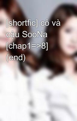 Đọc truyện [shortfic] cô và cậu SooNa  [chap1=>8] (end)