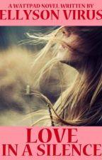 Love in a Silence by ellysonvirus12