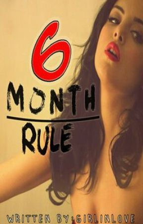 6 Month Rule by Girlinlove
