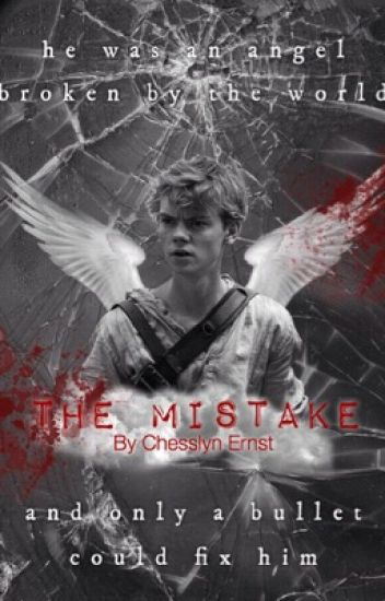 The Mistake - A Newt Fanfiction