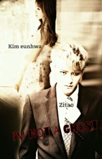 i'm not a ghost(tao fanfic)| complete|