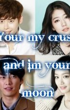 Your my crush and I'm your moon by leejebyung