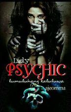 Lady PSYCHIC (lumuluhang kaluluwa) by ajeomma
