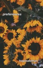 preferences by tropicalethan