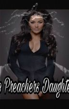 The Preachers Daughter by LanaJackson1234
