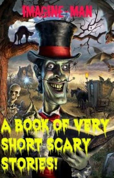 A Book Of Very Short Scary Stories! #Wattys2015