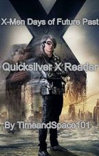 Quicksilver X Reader X-Men Days Of Future Past by TimeandSpace101