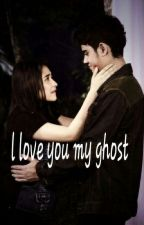 I love you my ghost by Monikanurmalasari3