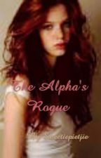 The Alpha's Rogue. by Sweetiepietjie