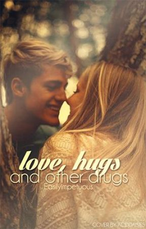 Love,Hugs,and other Drugs by Crvdee