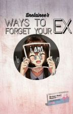 Ways To Forget Your Ex by coldgoddess