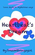 Heartbeat's Dream by DreamStringsgirl