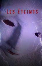 Les Éteints by Mathildde
