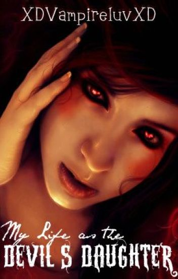 My Life As The Devil's Daughter [Note: Sequel is out!]