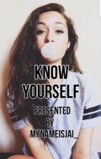Know Yourself by mynameisjai_