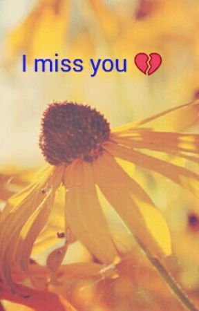 I Miss You Poems That Remind Me Of Him Wattpad