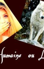 Humaine ou Louve (EN PAUSE) by EmmaNuelledu57