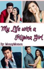 My life with a Filipina Girl. (JaDine Fanfic) by MonnyMomon