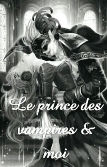 Le prince des vampires & moi (En Cour De Réécriture)