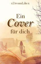 Ein Cover für dich *pausiert* by xDreamLikex