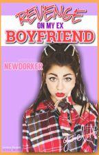 Revenge on my Ex Boyfriend (COMPLETED) by newdorker