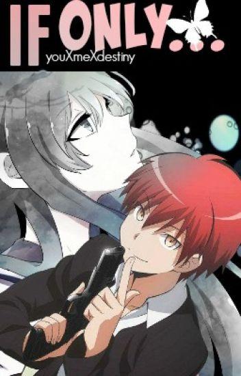 If only... - Assassination Classroom Akabane Karma x Oc