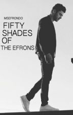 Fifty Shades Of The Efrons by MsEfronDo