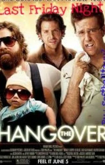Last Friday Night (The Hangover) Phil Wenneck