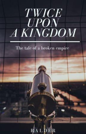Twice upon a Kingdom  by Ralder