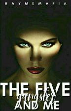 The Five Gangsters and Me (BOOK 1 Completed) by PrinsesaJeng16
