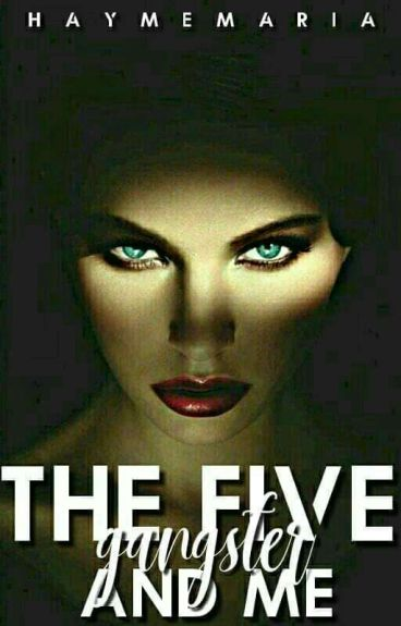 The Five Gangsters and Me (BOOK 1 Completed)