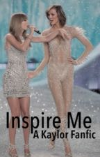 Inspire me -A Kaylor Fanfic- by WeAreThe-Foxes