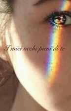 I miei occhi pieni di te by bo_ali