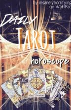 Daily Tarot Horoscope (Completed as of 6/10/15) by insanelyhorrifying