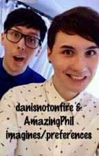 Dan Howell (danisnotonfire) and Phil Lester (AmazingPhil) imagines/preferences! by Phil_is_on_fire