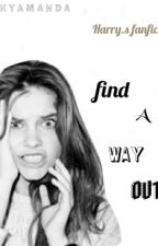Find A Way Out [uncontinued] by itsAmandayoo