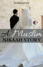 A Muslim Nikaah Story by Muslimah350