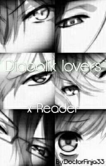♥Diabolik lovers x reader♥