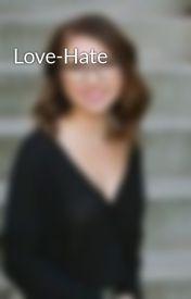 Love-Hate by lovelymonkey39