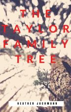 The Taylor Family Tree by HeatherJachmann